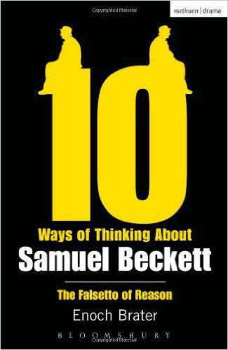 10 Ways Of Thinking About Samuel Beckett The Falsetto of Reason