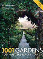 1001 Gardens You Must See Before You Die .