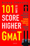 101 Ways To Score Higher On Your GMAT