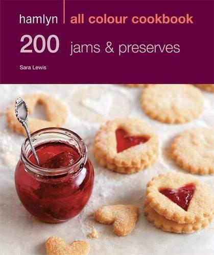 200 Jams & Preserves Hamlyn All Colour Cookery