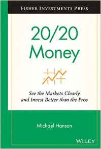 20/20 Money: See The Markets Clearly And Invest Better Than Pros