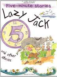5 Minute Stories Lazy Jack and Other Stories -
