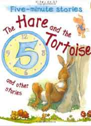 5 Minute Stories The Hare and the Tortoise and Other Stories