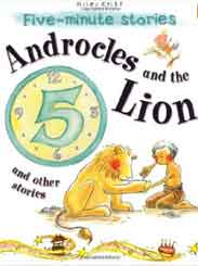 5 Minute StoriesAndrocles and the Lion and Other Stories
