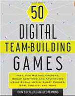 50 Digital Team Building Games FaFun Meeting Openers Group Activities and Adventures using Social Media Smart Phones GPS Tabletsand More