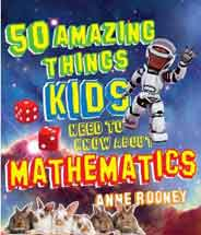 50 Things Your Kids Need to Know about Maths by Rooney Anne 50 Things Kids Need to Know