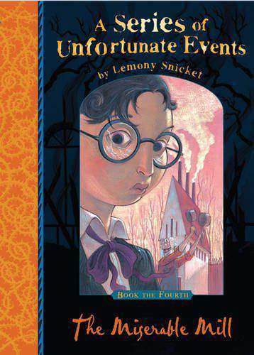 A Series of Unfortunate Events  4 The Miserable Mill - (PB)