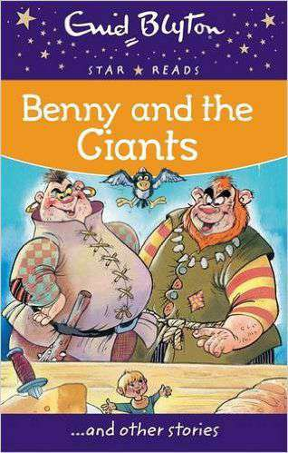 Benny and the Giants Enid Blyton Star Reads Series 3