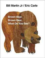 Brown Bear Brown Bear What Do You See? - (HB)