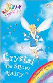 Crystal The Snow Fairy: The Weather Fairies Book 1 (Rainbow Magic) - Paperback