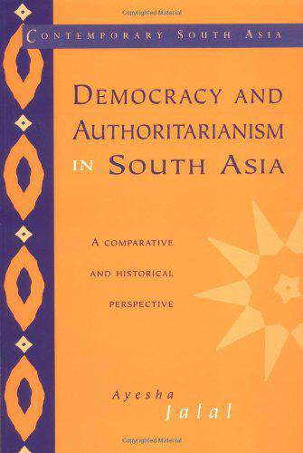 Democracy and Authoritarianism in South Asia: A Comparative and Historical Perspective Contemporary South Asia