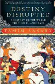 Destiny Disrupted A History Of The World Through Islamic Eyes - (PB)