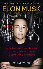 Elon Musk: How the Billionaire CEO of SpaceX and Tesla is Shaping our Future  - Paperback