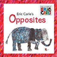 Eric Carle's Opposites (The World of Eric Carle)  - (HB)