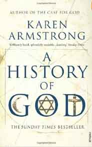 History of God The 4000 Year Quest of Judaism, Christianity and Islam - (PB)