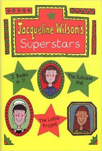 Jacqueline Wilson`s Superstars The Suitcase Kid and The Lottie Project - (PB)