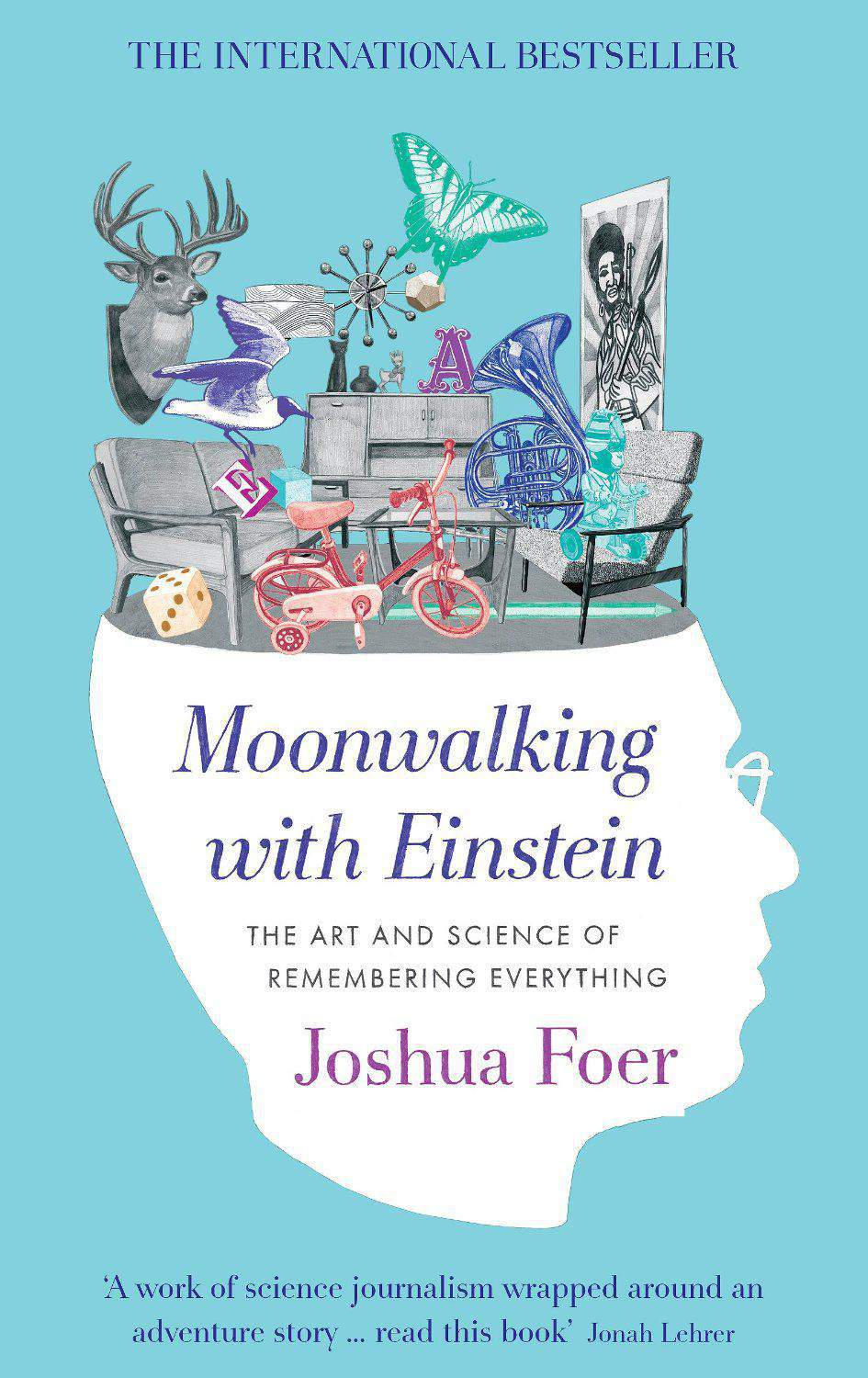 Moonwalking with Einstein The Art and Science of Remembering Everything - (PB)