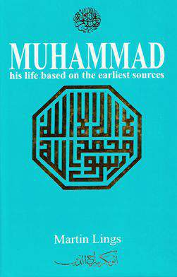 Muhammad PBUH is Life Based on the Earliest Sources  -