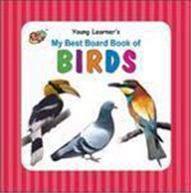 My Best Board Book of Birds - (HB)