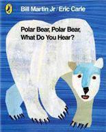 Polar Bear Polar Bear What Do You Hear - (PB)