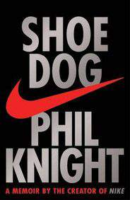 Shoe Dog: A Memoir by the Creator of NIKE - Paperback