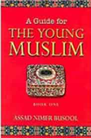 A Guide For The Young Muslim Book One
