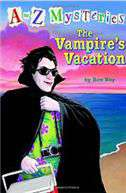 A To Z Mysteries The Vampires Vacation