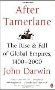 After Tamerlane The Rise And Fall Of Global Empires