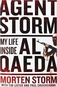 Agent Storm My Life Inside Al Qaeda :
