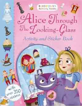Alice Through the Looking Glass Activity and Sticker Book Bloomsbury Activity Books -