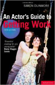An Actors Guide to Getting Work