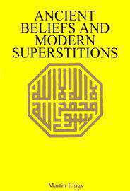 Ancient Beliefs and Modern Superstitions