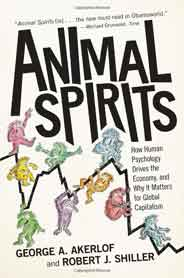Animal Spirits: How Human Psychology Drives the Economy and Why It Matters for Global Capitalism New in Paper