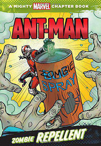 Ant Man Zombie Repellent A Mighty Marvel Chapter Book A Marvel Chapter Book