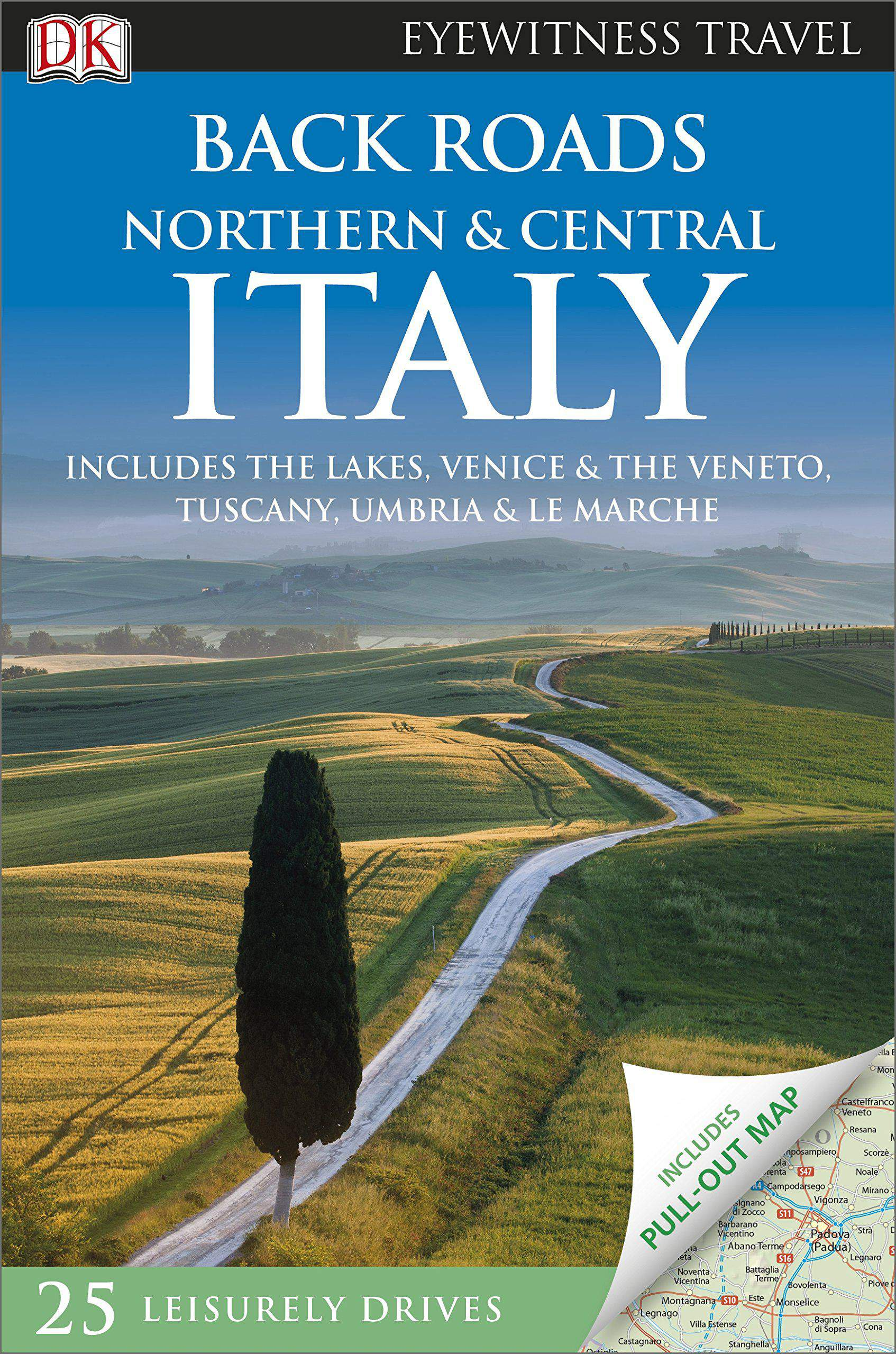 Back Roads Northern & Central Italy DK Eyewitness Travel Back Roads