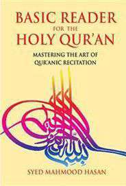 Basic Reader for the Holy Quran Mastering the Art of Quranic Recitation