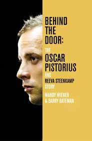Behind the DoorThe Oscar Pistorius and Reeva Steenkamp Story