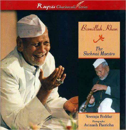 Bismillah Khan The Shehn Maestro