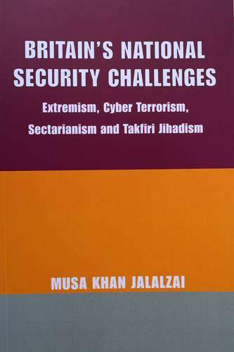 Britains National Security Challenges Extremism Cyber Terrorism Sectarianism and Takfiri