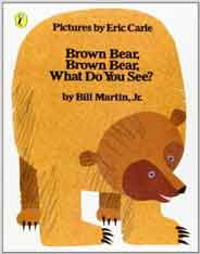 Brown Bear Brown Bear What Do You See -