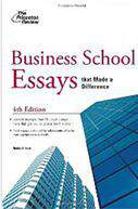 Business School Essays That Made a Difference 4th Edition Princeton Review: Business School Essays That Made a