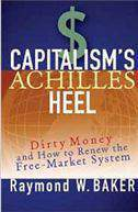 Capitalisms Achilles Heel Dirty Money and How to Renew the FreeMarket System