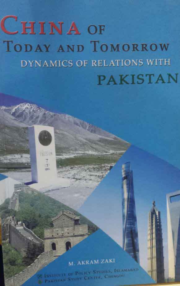 China Of Today And Tomorrow Dynamics Of Relations WIth Pakistan