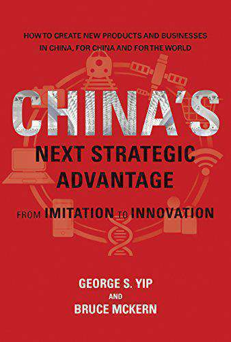 Chinas Next Strategic Advantage From Imitation to Innovation