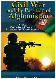 Civil War and the Partition of Afghanistan (Independent Pashtunistan, Khurasan, Blackwater and Warlord Militias)