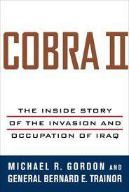 Cobra Ii The Inside Story Of The Invasion And Occupation Of Iraq