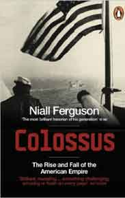 Colossus The Rise and Fall of the American Empire -