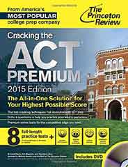 Cracking the Act Premium Edition with 8 Practice Tests: 2020 Edition College Test Preparation