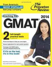 Cracking the GMAT 2014 Edition Graduate School Test Preparation