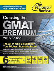 Cracking the GMAT Premium Edition 2016 Graduate School Test Preparation